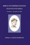 Bible Interpretations Eighteenth Series October 6 - December 29, 1895