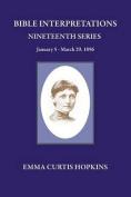 Bible Interpretation Nineteenth Series January 5 - March 29, 1896