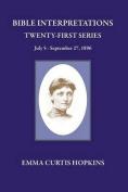 Bible Interpretations Twenty First Series July 5 - September 27, 1896