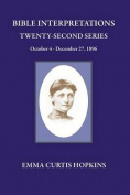 Bible Interpretations Twenty Second Series October 4 - December 27, 1896