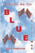 Blue: A Novel on the Civil War