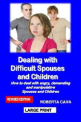 Dealing with Difficult Spouses and Children