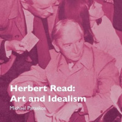 Herbert Read: Art and Idealism