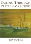 Sailing Through Plate Glass Doors