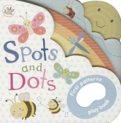 Spots and Dots! (Little Learners) [Board book]