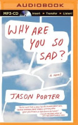 Why Are You So Sad? [Audio]