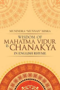 Wisdom of Mahatma Vidur & Chanakya  : In English Rhyme
