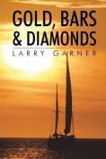 Gold, Bars & Diamonds