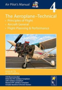 Air Pilot's Manual - Aeroplane Technical - Principles of Flight, Aircraft General, Flight Planning & Performance
