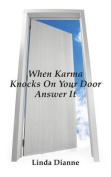 When Karma Knocks on Your Door Answer It