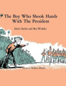 The Boy Who Shook Hands with the President