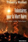 Volontaires Pour La Mort Noire Et Autres Contes Fantastiques [FRE]