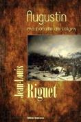 Augustin, Ma Bataille de Loigny [FRE]