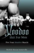 Voodoo Shit for Men
