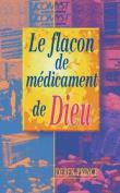God's Medicine Bottle - French [FRE]