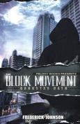 The Block Movement
