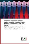 Autoimmunita in Pazienti Con Tumore Colorettale E Con Altri Tumori [ITA]