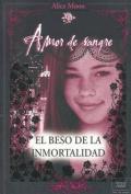El Beso de la Inmortalidad [Spanish]