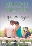 Hasta Que Llegaste [Spanish]
