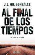 Al Final de Los Tiempos [Spanish]