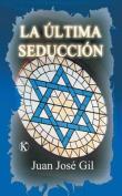 La Ultima Seduccion [Spanish]