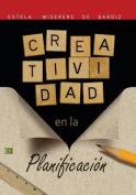 Creatividad En La Planificacion [Spanish]