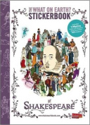 The What on Earth? Stickerbook of Shakespeare