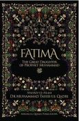 Fatima the Great Daughter of Prophet Muhammad