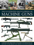 The Illustrated Encyclopedia of Machine Guns