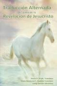 Traduccion Alternada del Libro de Revelacion de Jesucristo [Spanish]