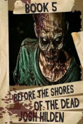 Before the Shores of the Dead