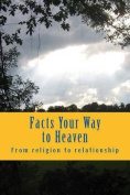 Facts Your Way to Heaven