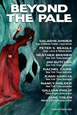Beyond the Pale: A Fantasy Anthology