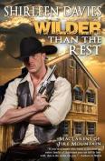 Wilder Than the Rest