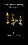 Chess Stories Through the Ages