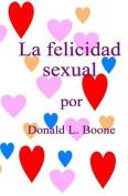 La Felicidad Sexual [Spanish]