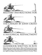 Military Instructions for the Cavalry by John Cruso