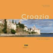 Croazia: Diari Di Viaggio [ITA]