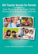 365 Teacher Secrets for Parents