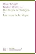 Die Korper Der Religion - Les Corps de La Religion  [GER]