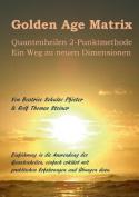 Golden Age Matrix Quantenheilen 2-Punktmethode [GER]
