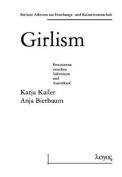 Girlism - Zwischen Subversivem Potential Und Und Kulturindustrieller Vereinnahmung  [GER]