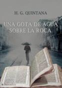 Una Gota de Agua Sobre La Roca [Spanish]