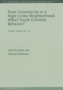 Does Growing Up in a High Crime Neighborhood Affect Youth Criminal Behavior?