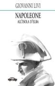 Napoleone All'isola D'Elba [ITA]