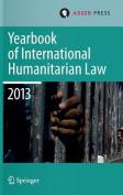 Yearbook of International Humanitarian Law 2013