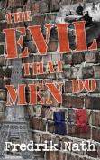 The Evil That Men Do - A World War II Adventure Novel