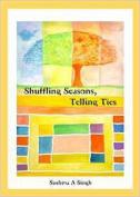 Shuffling Seasons, Telling Ties