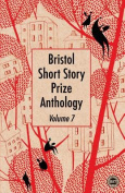 Bristol Short Story Prize Anthology