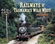 Railways of Tasmania's Wild West